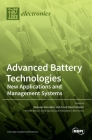 Advanced Battery Technologies: New Applications and Management Systems Cover Image