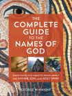 The Complete Guide to the Names of God: Everything You Need to Know about the Father, Son, and Holy Spirit Cover Image