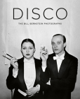 Disco: The Bill Bernstein Photographs Cover Image