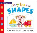 Picture Fit Board Books: A Toy Box of Shapes: A touch-and-learn Alphaprints book Cover Image