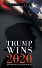 Trump Wins in 2020: (With the Popular Vote) Cover Image