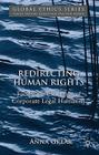Redirecting Human Rights: Facing the Challenge of Corporate Legal Humanity (Global Ethics) Cover Image