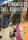 Dynamics of Skill Acquisition: An Ecological Dynamics Approach Cover Image