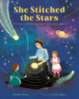 She Stitched the Stars: A Story of Ellen Harding Baker's Solar System Quilt Cover Image