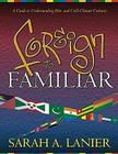 Foreign to Familiar: A Guide to Understanding Hot- And Cold-Climate Cultures Cover Image