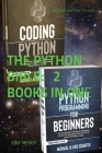 THE PYTHON BIBLE 2 BOOKS IN ONE (color version): Your Personal Guide for Getting into Programming and Use Python Like A Mother Language Cover Image