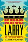 King Larry: The Life and Ruins of a Billionaire Genius Cover Image