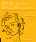 Drawing Lessons from the Famous Artists School: Classic Techniques and Expert Tips from the Golden Age of Illustration - Featuring the work and words of Norman Rockwell, Albert Dorne, and other celebrated 20th-century illustrators (Art Studio Classics) Cover Image