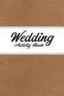 Childrens Wedding Activity Book- Kids Wedding Activities Cover Image