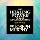 The Healing Power Your Subconscious Mind Cover Image