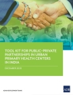 Tool Kit for Publicðprivate Partnerships in Urban Primary Health Centers in India Cover Image