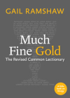 Much Fine Gold: The Revised Common Lectionary Cover Image