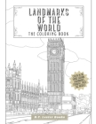 Landmarks Of The World: The Coloring Book: Color In 30 Hand-Drawn Landmarks From All Over The World Cover Image