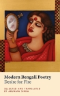 Modern Bengali Poetry: Desire for Fire Cover Image
