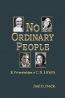 No Ordinary People: Twenty-One Friendships of C.S. Lewis Cover Image