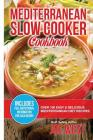Mediterranean Diet: Mediterranean Slow Cooker Cookbook - Easy & Delicious Mediterranean Diet Recipes Cover Image