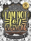Introverts Coloring Book: I Am Not For Everyone: Anti-Social People Sayings Colouring Gift Book For Adults (Dark Edition) Cover Image