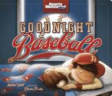 Goodnight Baseball (Sports Illustrated Kids Bedtime Books) Cover Image