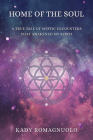 Home Of The Soul: A True Tale Of Mystic Encounters That Awakened My Spirit Cover Image