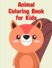 Animal Coloring Book for Kids: An Adorable Coloring Book with Cute Animals, Playful Kids, Best Magic for Children Cover Image