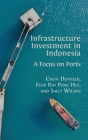 Infrastructure Investment in Indonesia: A Focus on Ports Cover Image