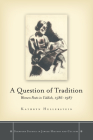 A Question of Tradition: Women Poets in Yiddish, 1586-1987 (Stanford Studies in Jewish History & Culture) Cover Image