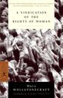 A Vindication of the Rights of Woman: With Strictures on Political and Moral Subjects (Modern Library Classics) Cover Image