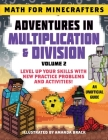 Math for Minecrafters: Adventures in Multiplication & Division (Volume 2): Level Up Your Skills with New Practice Problems and Activities! Cover Image