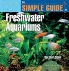 The Simple Guide to Freshwater Aquariums Cover Image