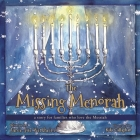 The Missing Menorah: a story for families who love the Messiah Cover Image