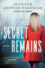 Secret Remains: A Coroner's Daughter Mystery Cover Image