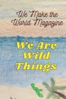 We Are Wild Things - Wmwm Summer 2021 Cover Image