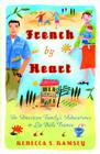 French by Heart: An American Family's Adventures in La Belle France Cover Image