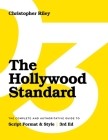 The Hollywood Standard - Third Edition: The Complete and Authoritative Guide to Script Format and Style Cover Image
