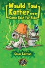 Would You Rather Game Book for Kids (Gross Edition): 200+ Totally Gross, Disgusting, Crazy and Hilarious Scenarios the Whole Family Will Love! Cover Image