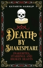 Death By Shakespeare: Snakebites, Stabbings and Broken Hearts Cover Image