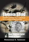 Tamám Shud: How the Somerton Man's Last Dance for a Lasting Life Was Decoded -- Omar Khayyam Center Research Report Cover Image