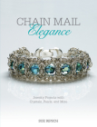 Chain Mail Elegance: Jewelry Projects with Crystals, Pearls, and More Cover Image