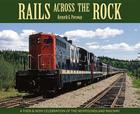 Rails Across the Rock: A Then and Now Celebration of the Newfoundland Railway Cover Image