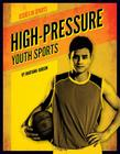 High-Pressure Youth Sports (Issues in Sports) Cover Image