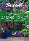 365 Days of Garden Color: Keeping Your Garden in Bloom Cover Image