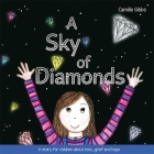 A Sky of Diamonds: A Story for Children about Loss, Grief and Hope Cover Image