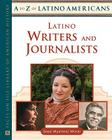 Latino Writers and Journalists (A to Z of Latino Americans) Cover Image