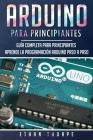 Arduino para principiantes: Guía completa para principiantes Aprende la programación Arduino paso a paso(Libro En Español/ Arduino Spanish Book Ve Cover Image