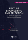 Feature Engineering and Selection: A Practical Approach for Predictive Models Cover Image
