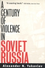 A Century of Violence in Soviet Russia Cover Image