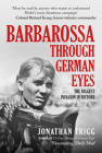 Barbarossa Through German Eyes: The Biggest Invasion in History Cover Image