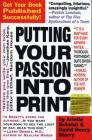Putting Your Passion Into Print: Get Your Book Published Successfully! Cover Image