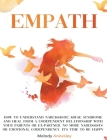 Empath: How To Understand Narcissistic Abuse Syndrome and Heal From A Codependent Relationship with Your Parents Or Ex-Partner Cover Image