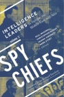 Spy Chiefs: Volume 2: Intelligence Leaders in Europe, the Middle East, and Asia Cover Image